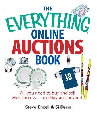 The Everything Online Auctions Book: All You Need to Buy and Sell with Success--on eBay and Beyond - Everything (R) (Paperback)