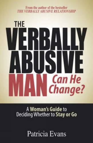 The Verbally Abusive Man - Can He Change?: A Woman's Guide to Deciding Whether to Stay or Go (Paperback)