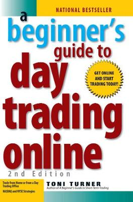 A Beginner's Guide To Day Trading Online 2nd Edition (Paperback)