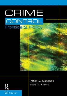Crime Control, Politics and Policy, Second Edition (Paperback)