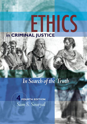 Ethics in Criminal Justice: In Search of the Truth (Paperback)