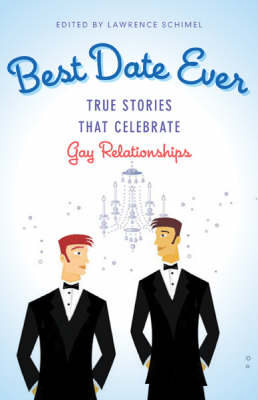 Best Date Ever: True Stories That Celebrate Gay Relationships (Paperback)