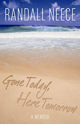 Gone Today, Here Tomorrow: A Memoir (Paperback)