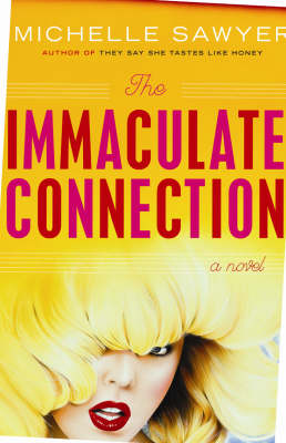 Immaculate Connection: A Novel (Paperback)