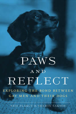 Paws And Reflect: Exploring the Bond Between Gay Men and Their Dogs (Paperback)