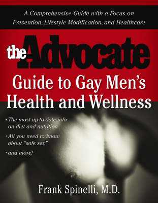 The Advocate Guide to Gay Men's Health and Wellness (Paperback)
