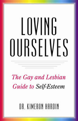Loving Ourselves: The Gay and Lesbian Guide to Self-esteem (Paperback)