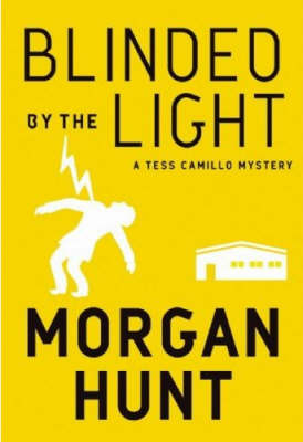 Blinded By The Light: A Tess Camillo Mystery (Paperback)