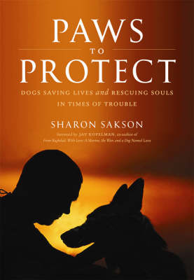 Paws To Protect: Dogs Saving Lives and Rescuing Souls in Times of Trouble (Hardback)