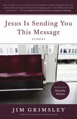 Jesus is Sending You This Message: Stories, with an Introduction by Dorothy Allison (Paperback)