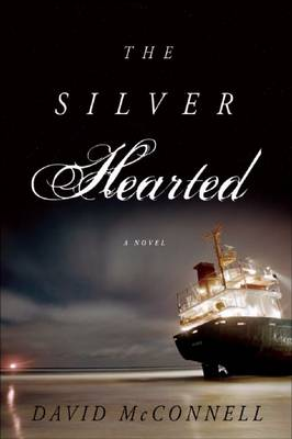 The Silver Hearted: A Novel (Paperback)