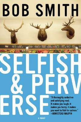 Selfish and Perverse: A Novel (Paperback)