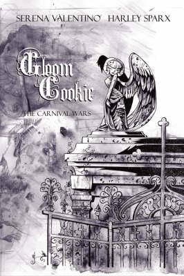 GloomCookie: Gloom Cookie Volume 4: The Carnival Wars Carnival Wars v. 4 (Paperback)