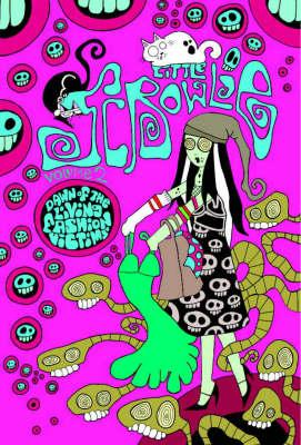 Little Scrowlie: Little Scrowlie Volume 2: Dawn Of The Fashion Victims Dawn of the Fashion Victims v. 2 (Paperback)