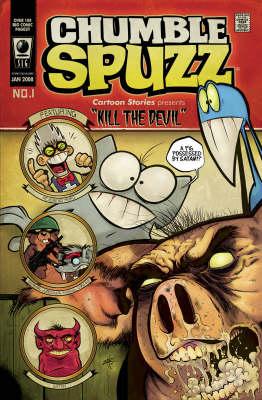 Chumble Spuzz: Chumble Spuzz: Kill the Devil Kill the Devil (Paperback)