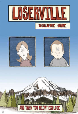 Loserville: Loserville Volume One And Then You Might Explode Volume One (Paperback)
