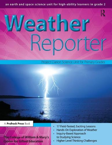 Weather Reporter: An Earth and Space Science Unit for High-Ability Learners in Grade 2 (Paperback)