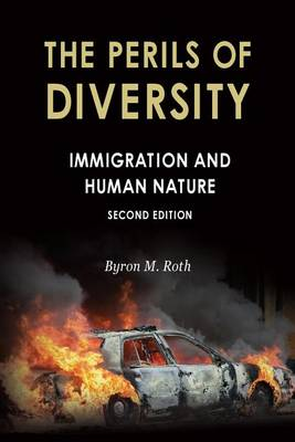 The Perils of Diversity: Immigration and Human Nature - Radix: A Series That Examines the Intersection of Culture, G (Paperback)