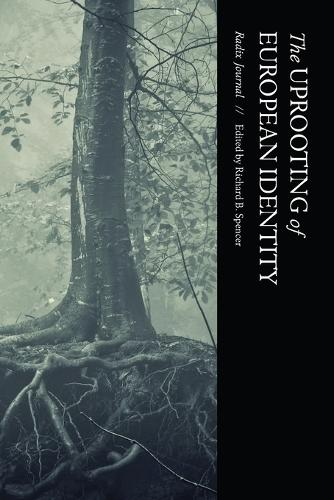 The Uprooting of European Identity - Radix Journal 1 (Paperback)