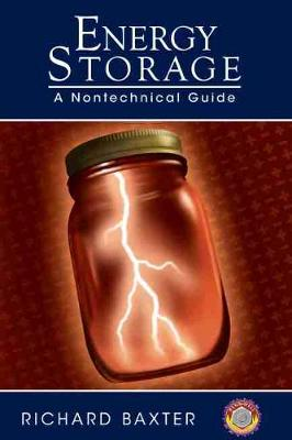 Energy Storage: A Nontechnical Guide (Hardback)