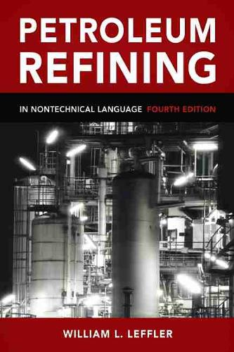 Petroleum Refining in Nontechnical Language (Hardback)