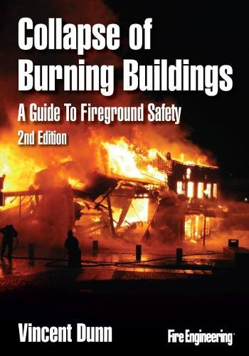 Collapse of Burning Buildings: A Guide to Fireground Safety (Hardback)