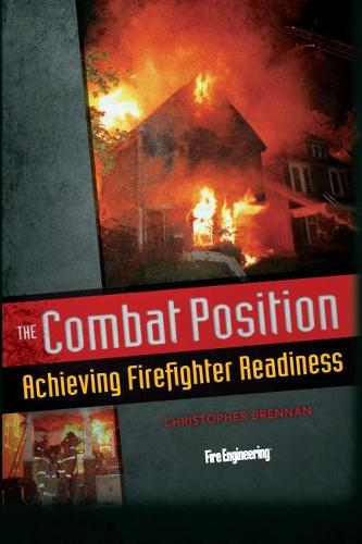 The Combat Position: Achieving Firefighter Readiness (Hardback)
