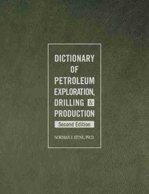 Dictionary of Petroleum Exploration, Drilling & Production (Hardback)