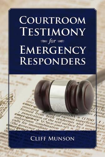 Courtroom Testimony for Emergency Responders (Paperback)