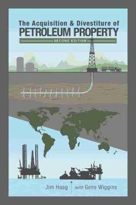 The Acquisition & Divestiture of Petroleum Property (Hardback)