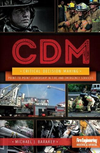 Critical Decision Making: Point-to-Point Leadership in Fire and Emergency Services (Hardback)