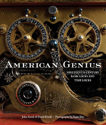 American Genius: Nineteenth Century Bank Locks and Time Locks (Hardback)