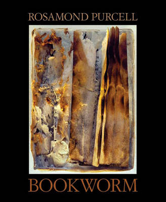 Bookworm: The Art of Rosamond Purcell (Hardback)