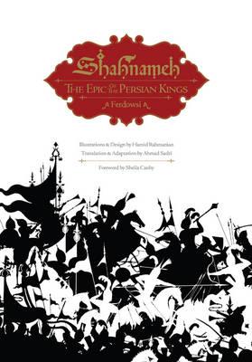 Shahnameh: The Epic of the Persian Kings (Hardback)