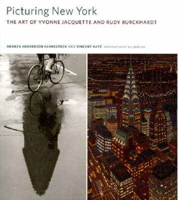 Picturing New York: The Art of Yvonne Jacquette and Rudy Burckhardt (Hardback)