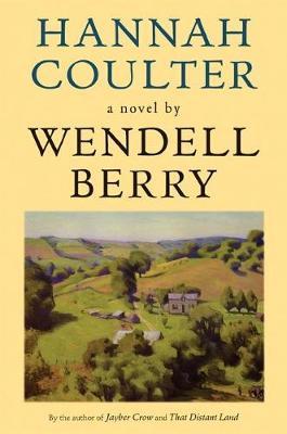 Hannah Coulter: A Novel (Hardback)