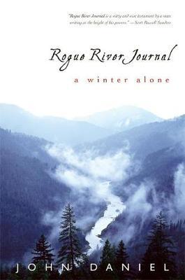 Rogue River Journal: A Winter Alone (Hardback)