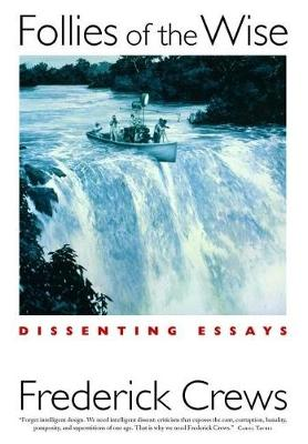 Follies of the Wise: Dissenting Essays (Hardback)