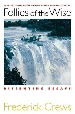 Follies of the Wise: Dissenting Essays (Paperback)