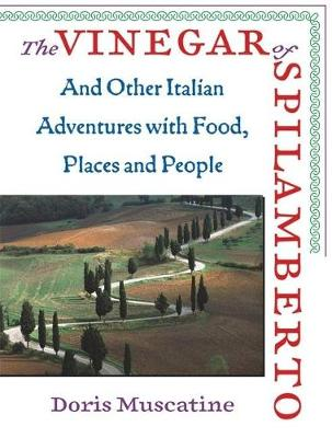 The Vinegar of Spilamberto: And Other Italian Adventures with Food, Places and People (Paperback)