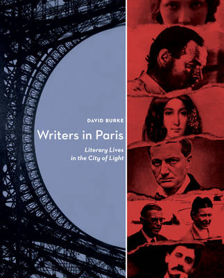 Writers in Paris: Literary Lives in the City of Light (Hardback)
