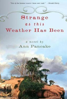 Strange as This Weather Has Been: A Novel (Paperback)