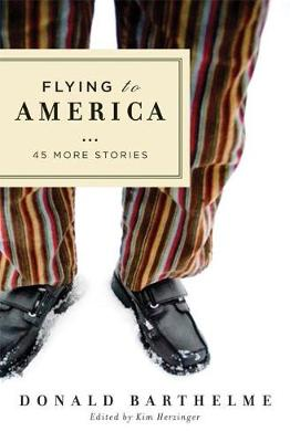 Flying to America: 45 More Stories (Hardback)