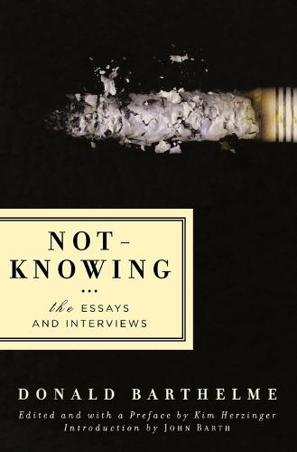 Not-knowing: The Essays and Interviews (Paperback)
