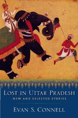 Lost in Uttar Pradesh: New and Selected Stories (Hardback)