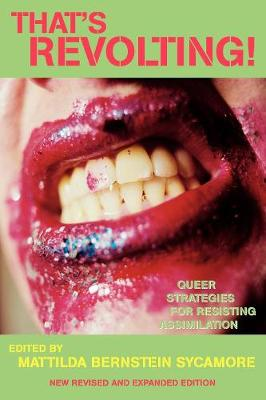 That's Revolting!: Queer Strategies for Resisting Assimilation (Paperback)