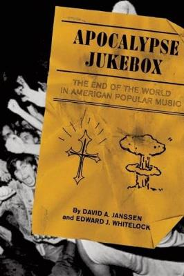 Apocalypse Jukebox: The End of the World in American Popular Music (Paperback)