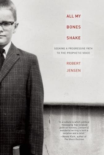 All My Bones Shake: Seeking a Progressive Path to the Prophetic Voice (Paperback)
