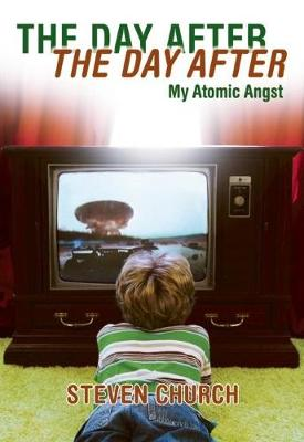 The Day After The Day After: My Atomic Angst (Paperback)