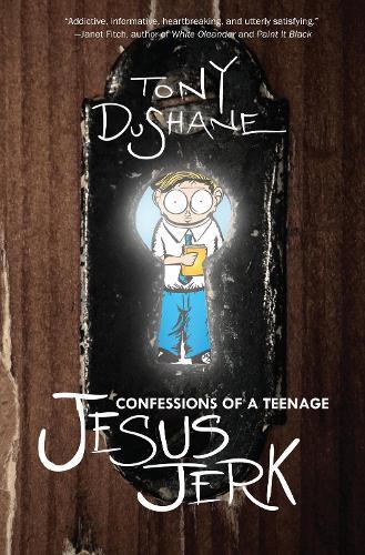 Confessions of a Teenage Jesus Jerk (Paperback)